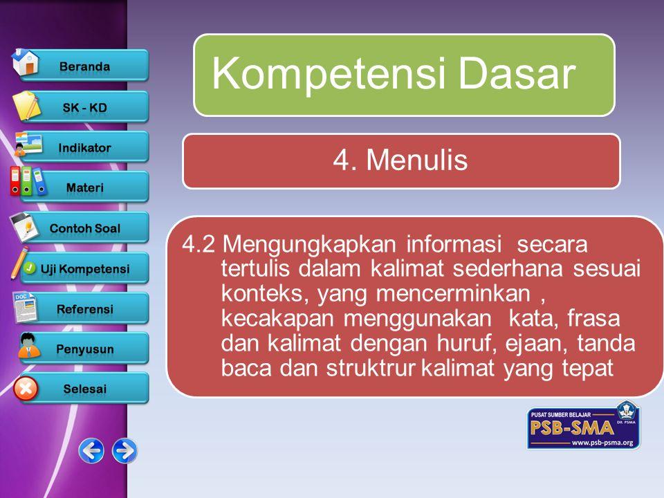 4.2 Mengungkapkan informasi secara tertulis dalam kalimat sederhana sesuai konteks, yang mencerminkan, kecakapan menggunakan kata, frasa dan kalimat d