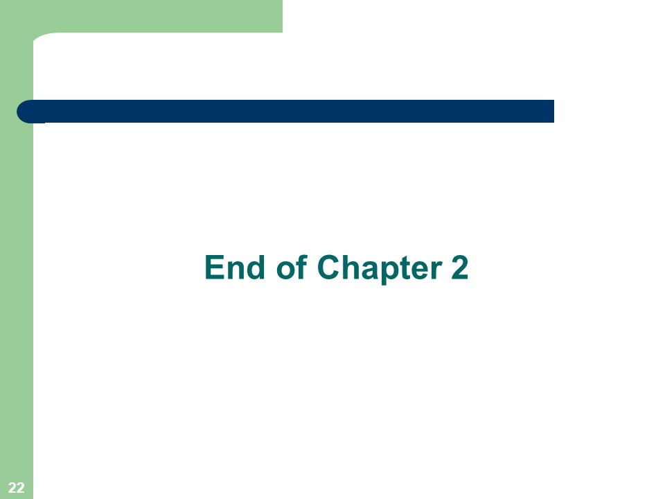 22 End of Chapter 2