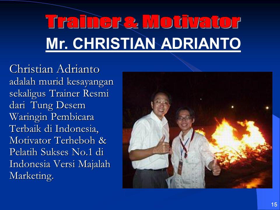 15 Christian Adrianto adalah murid kesayangan sekaligus Trainer Resmi dari Tung Desem Waringin Pembicara Terbaik di Indonesia, Motivator Terheboh & Pe
