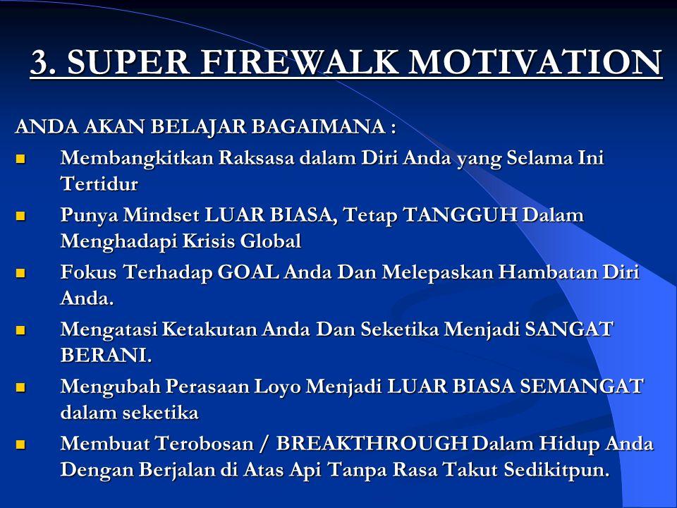 3. SUPER FIREWALK MOTIVATION ANDA AKAN BELAJAR BAGAIMANA : Membangkitkan Raksasa dalam Diri Anda yang Selama Ini Tertidur Membangkitkan Raksasa dalam