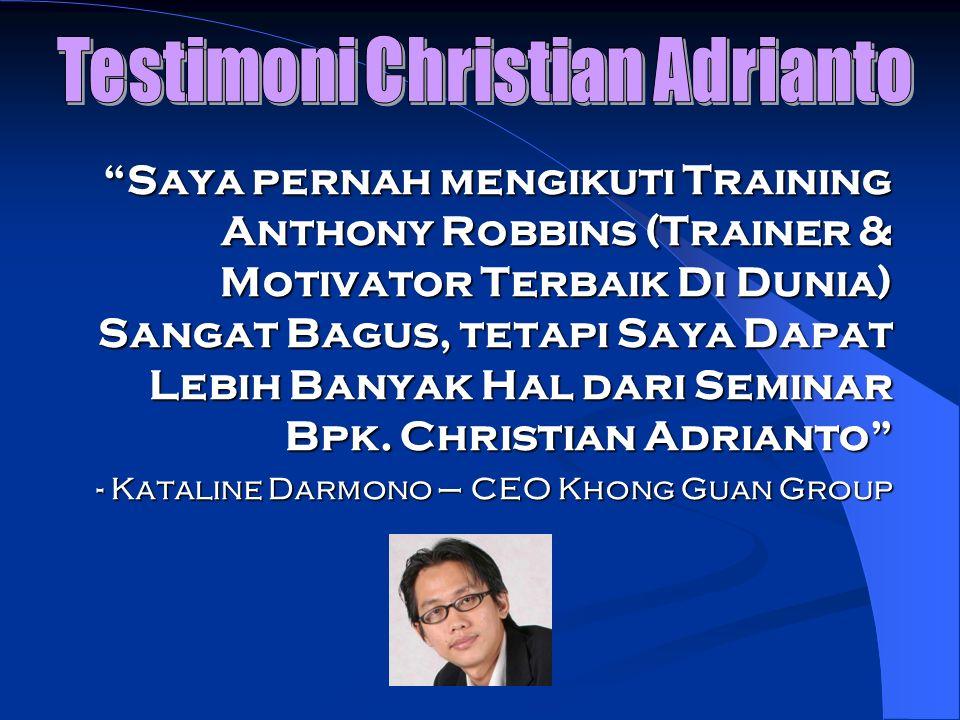 Saya pernah mengikuti Training Anthony Robbins (Trainer & Motivator Terbaik Di Dunia) Sangat Bagus, tetapi Saya Dapat Lebih Banyak Hal dari Seminar Bp