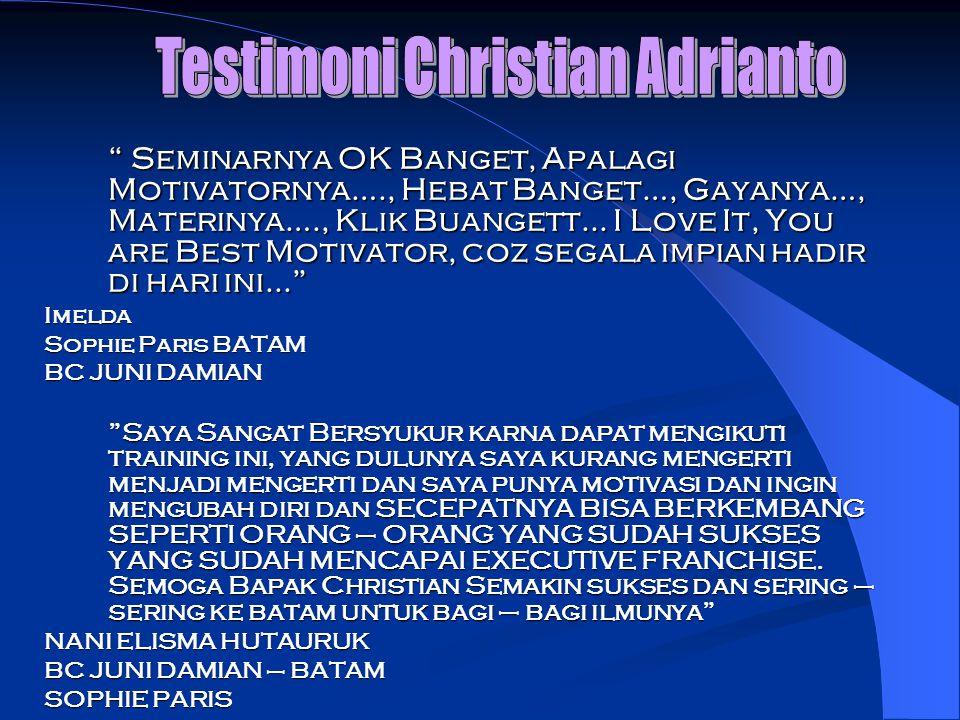 Seminarnya OK Banget, Apalagi Motivatornya…., Hebat Banget…, Gayanya…, Materinya…., Klik Buangett... I Love It, You are Best Motivator, coz segala imp