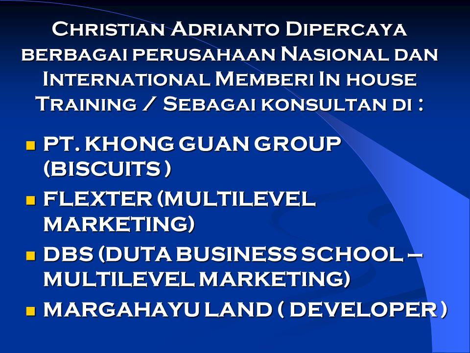Christian Adrianto Dipercaya berbagai perusahaan Nasional dan International Memberi In house Training / Sebagai konsultan di : PT. KHONG GUAN GROUP (B