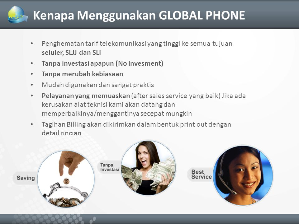 Tarif GLOBAL PHONE NegaraKodePSTN Global Phone FixedHematMobileHemat Amerika18300100088%100088% Arab Saudi96611280300073%300073% Australia618300100088%250070% Austria4312840100092%300077% Brunei6737500100087%200073% Canada18300100088%100088% China8610700100091%100091% Denmark4510700100091%300072% Germany4912840100092%300077% Hongkong8528300100088%150082% India917520200073%200073% Japan819400100089%250073% Malaysia605650100082%150073% Netherlands3112840100092%300077% New Zealand648300100088%250070% Norwegia4710700100091%300072% Philipina637500200073%200073% Singapore655650100082%100082% South Korea828300100088%200076% Sweden4612840100092%300077% Taiwan8868300100088%200076% Thailand665620100082%100082% United Kingdom449400100089%275071% Vietnam844900150069%150069% TujuanPSTNGlobal PhoneHEMAT Seluler Zone 1 Rp 1.650 Rp 1.12532% Seluler Zone 2 Rp 2.151 Rp 1.36037% Seluler Zone 3 Rp 2.610 Rp 1.36048% SLJJ Zone 1 Rp 1.100 Rp 77030% SLJJ Zone 2 Rp 1.770 Rp 1.10038% SLJJ Zone 3 Rp 2.100 Rp 1.10048% Tarif Global PhoneTujuan Seluler & SLJJ Tarif Global PhoneTujuan SLI