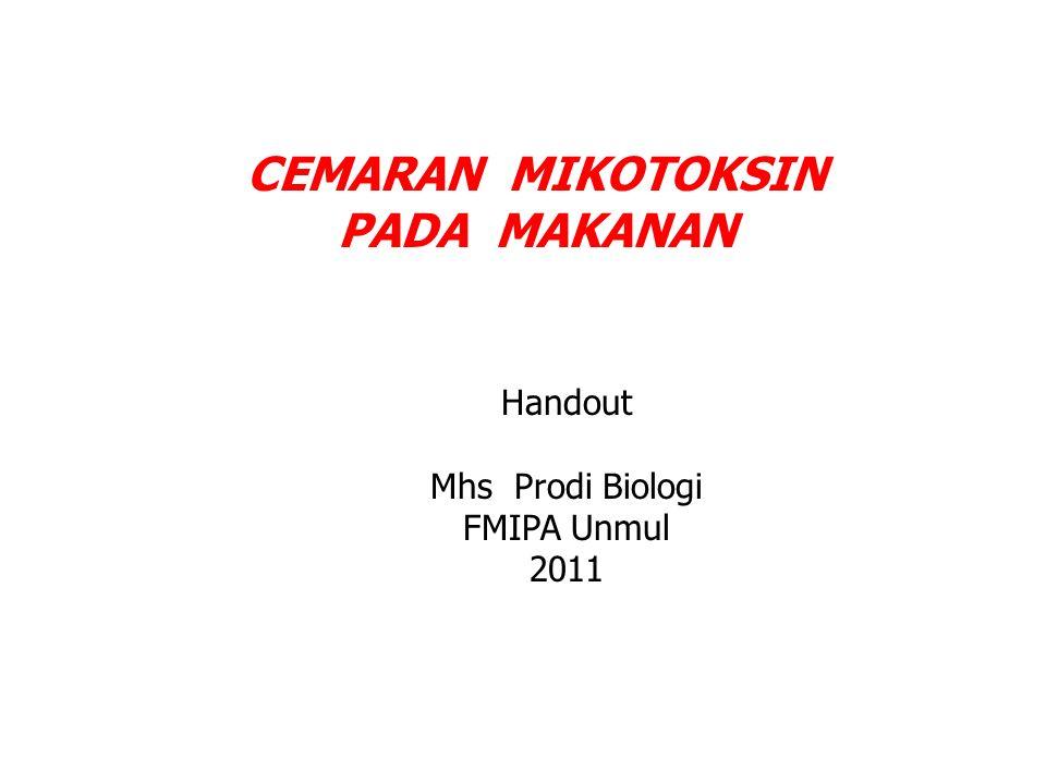 CEMARAN MIKOTOKSIN PADA MAKANAN Handout Mhs Prodi Biologi FMIPA Unmul 2011