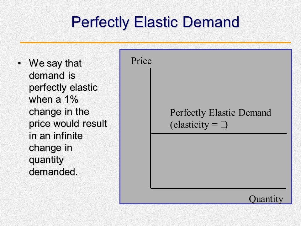 Beberapa Definisi Terkait Dengan Nilai Ekstrim dari Elastisitas Economists menggunakan istilah elastisitas sempurna dan inelastis sempurna untuk mengg