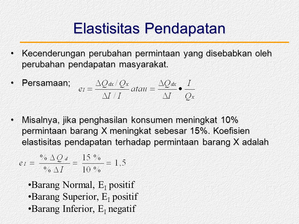 Other Elasticities: Income Elasticity of Demand The elasticity of demand with respect to a consumers income is called the income elasticity.The elasti
