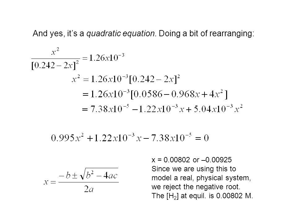 And yes, its a quadratic equation.