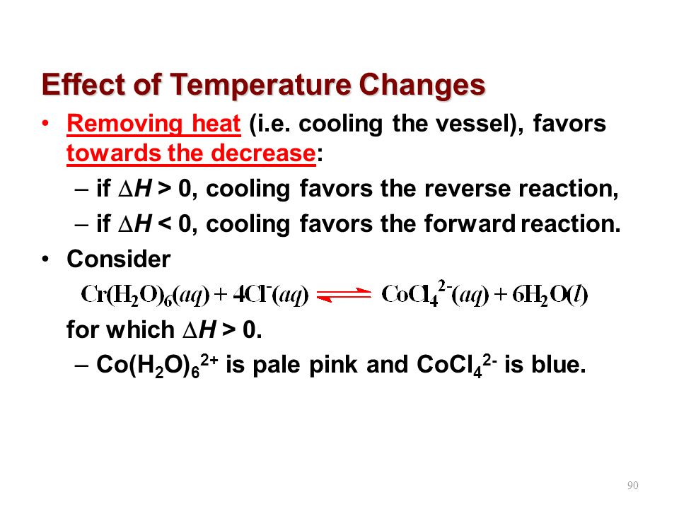 90 Effect of Temperature Changes Removing heat (i.e.