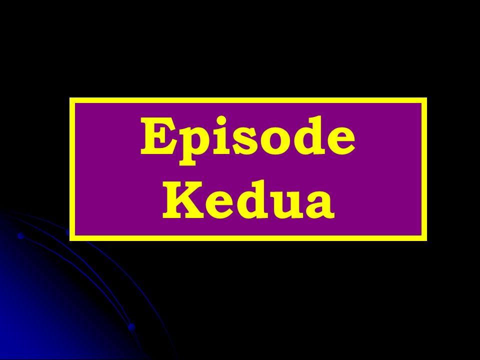 Episode Kedua