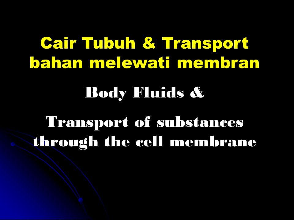 Cair Tubuh ExtracellularIntracellular Plasma darah Interstitial Transcellular