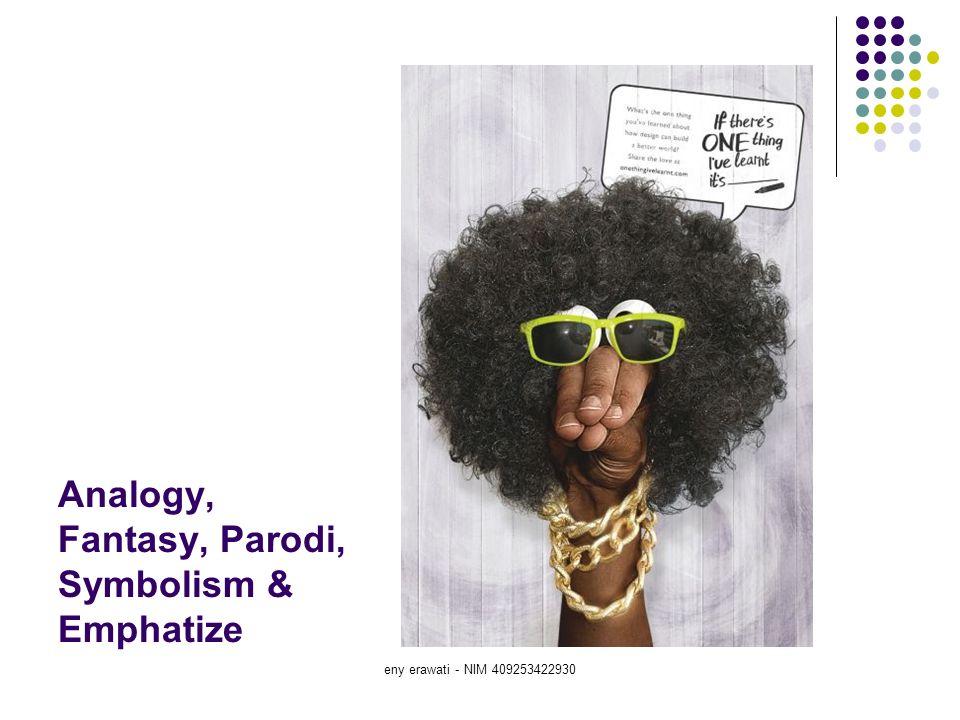 eny erawati - NIM 409253422930 Analogy, Fantasy, Parodi, Symbolism & Emphatize