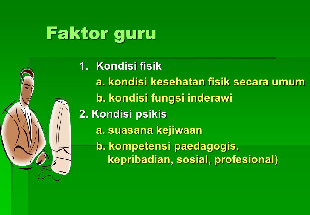Faktor-faktor apa saja yang mempengaruhi proses dan hasil belajar-pembelajaran .