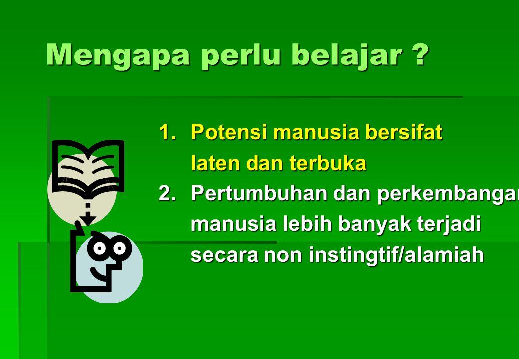 Mengapa perlu belajar .