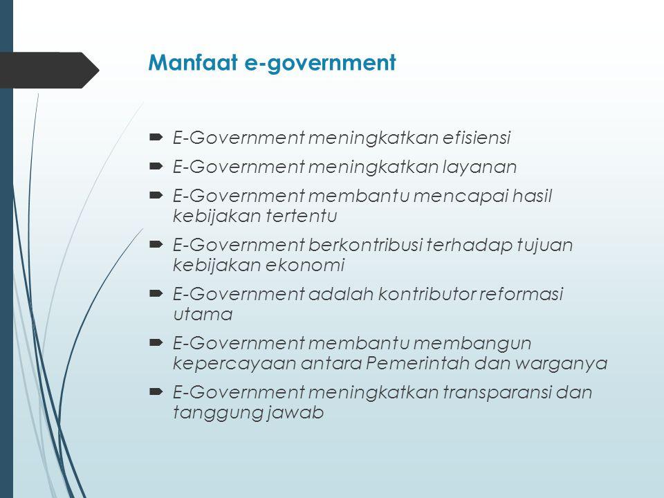 Seventeen Challenges and Opportunities of E-Government Implementation Infrastructure Development -teknologi baru dan alat komunikasi Trust kepercayaan dalam lembaga, antar lembaga, di pemerintah, dan dengan bisnis, LSM dan warga negara.