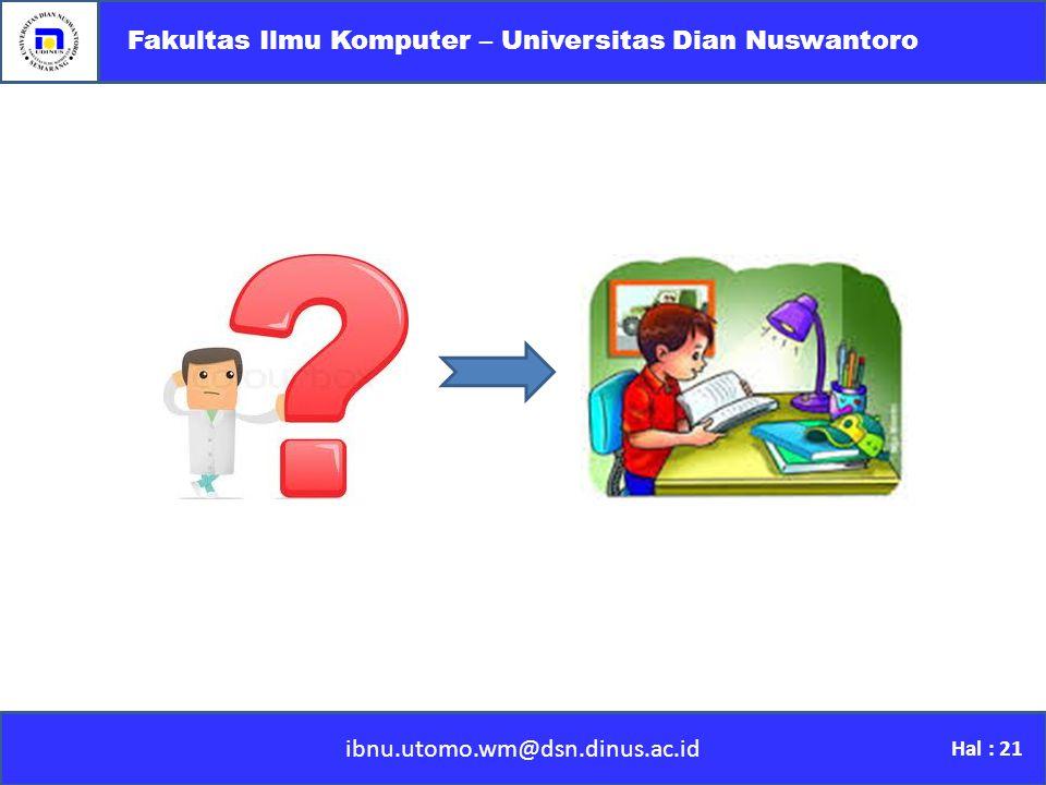 ibnu.utomo.wm@dsn.dinus.ac.id Fakultas Ilmu Komputer – Universitas Dian Nuswantoro Hal : 21