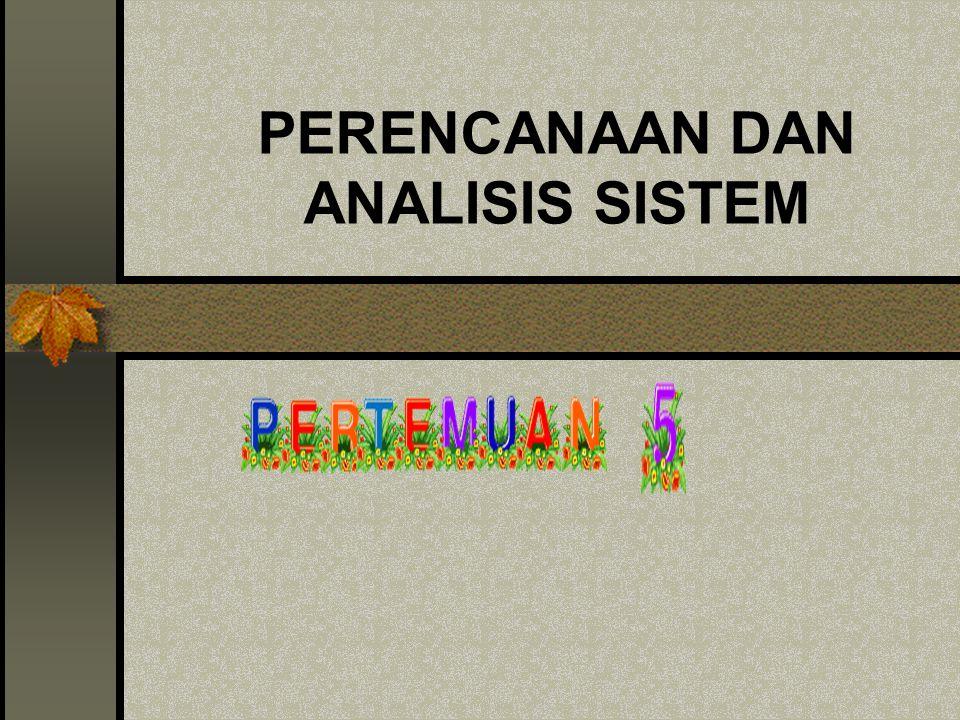 ANALISIS SISTEM Metode apa yang bisa digunakan dalam analisis.