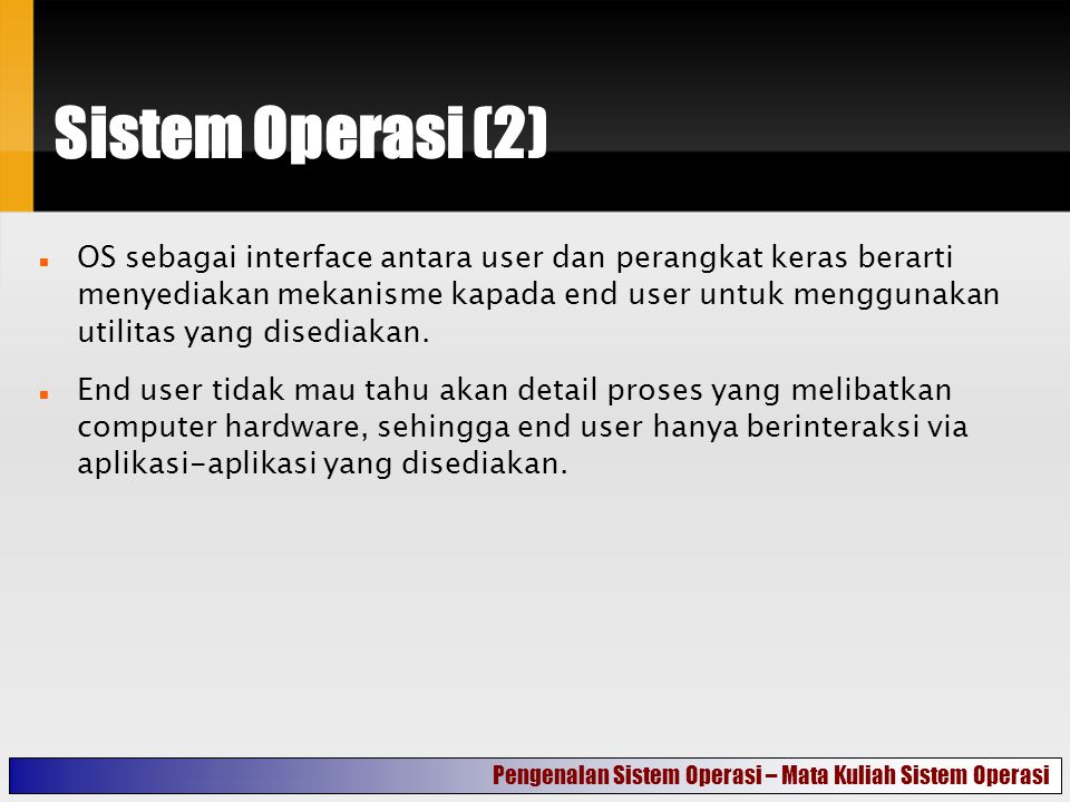 Sistem Operasi (3) Pengenalan Sistem Operasi – Mata Kuliah Sistem Operasi