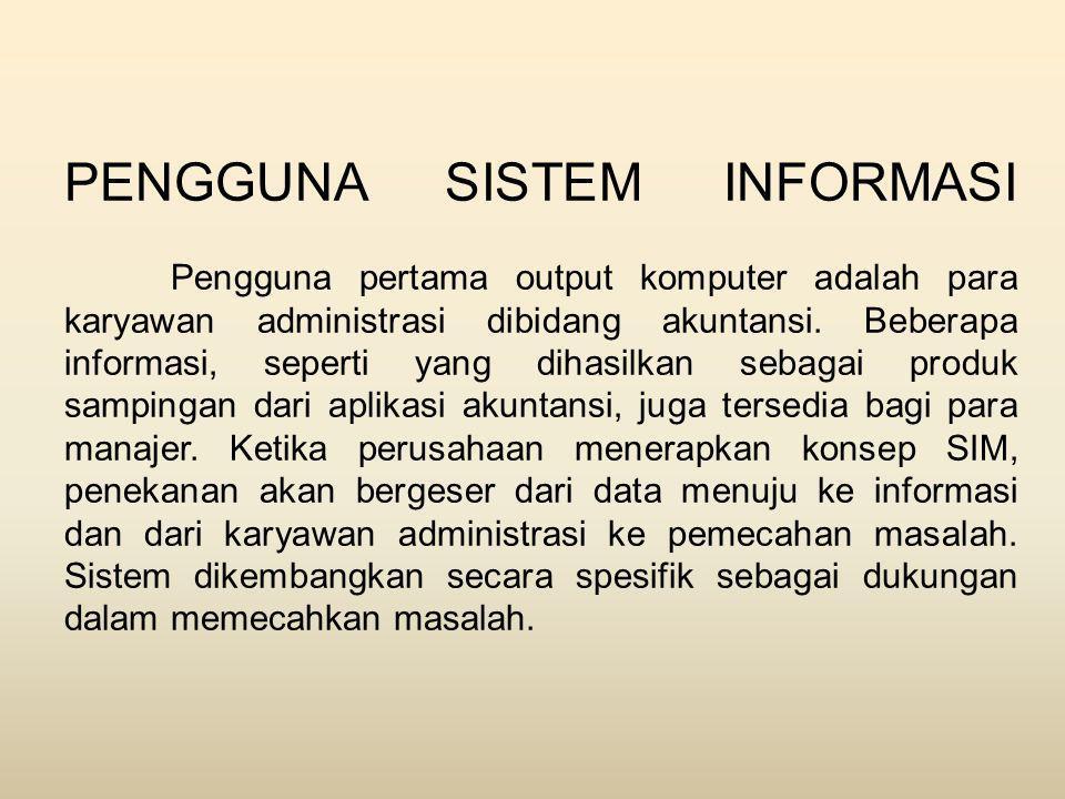 MANAJER SEBAGAI PENGGUNA SISTEM INFORMASI Karena manajer adalah individu, kebutuhan informasi yang mereka miliki juga sangat beragam.