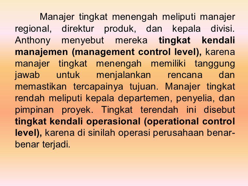 Tingkat perencanaan strategis Tingkat kendali manajemen Tingkat kendali operasional Tingkat perencanaan strategis Tingkat kendali manajemen Tingkat kendali operasional A.