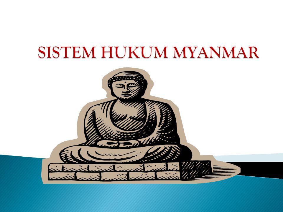  Myanmar mengadopsi sistem Hukum Inggris (common law system) sebagai dasar dari sistem hukumnya.