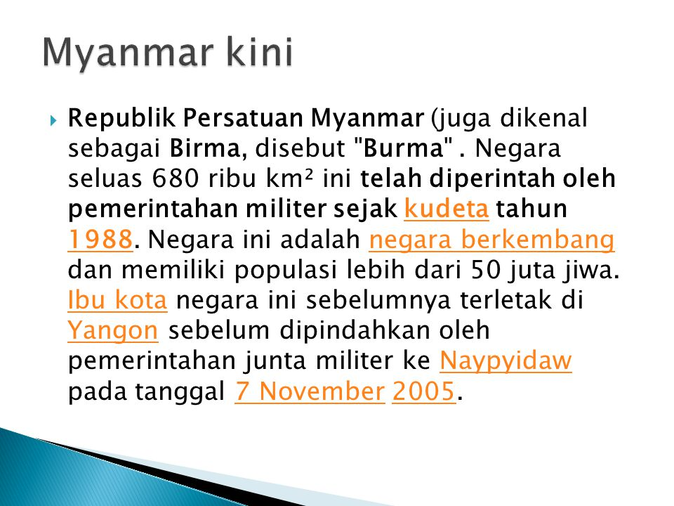  Republik Persatuan Myanmar (juga dikenal sebagai Birma, disebut Burma .