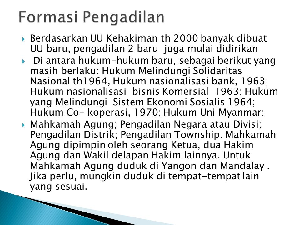  Berdasarkan UU Kehakiman th 2000 banyak dibuat UU baru, pengadilan 2 baru juga mulai didirikan  Di antara hukum-hukum baru, sebagai berikut yang ma