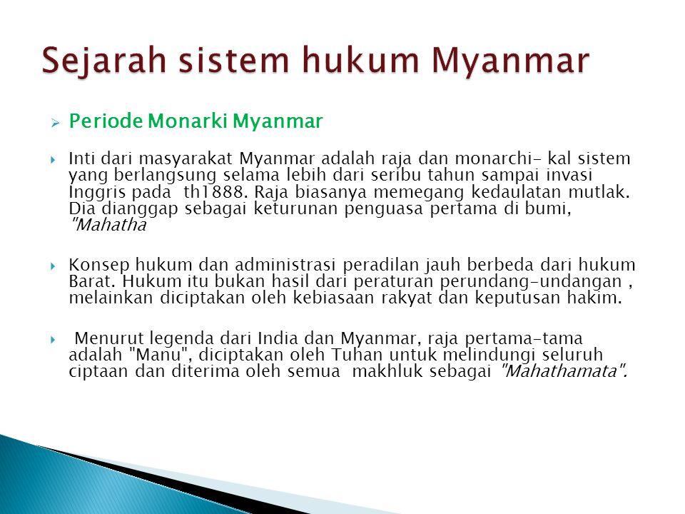  Periode Monarki Myanmar  Inti dari masyarakat Myanmar adalah raja dan monarchi- kal sistem yang berlangsung selama lebih dari seribu tahun sampai i