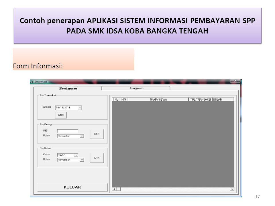 Contoh penerapan APLIKASI SISTEM INFORMASI PEMBAYARAN SPP PADA SMK IDSA KOBA BANGKA TENGAH Form Informasi: 17