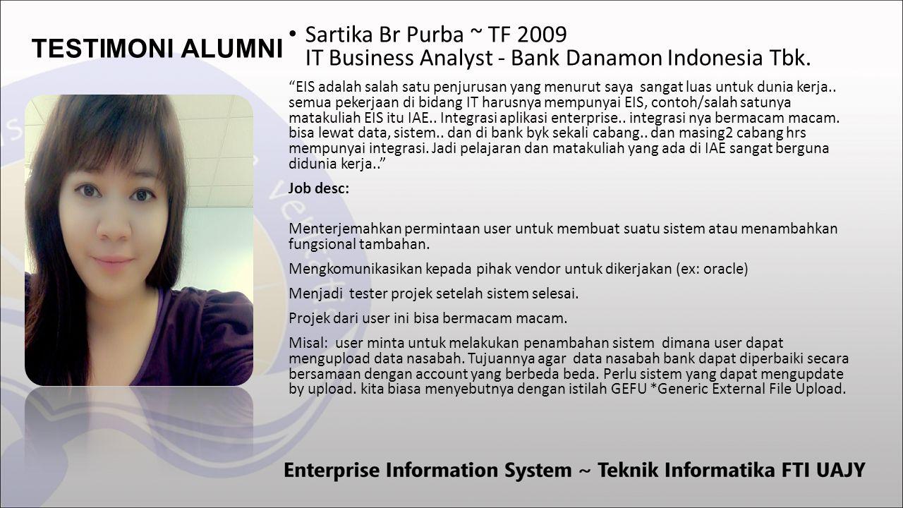 TESTIMONI ALUMNI Sartika Br Purba ~ TF 2009 IT Business Analyst - Bank Danamon Indonesia Tbk.