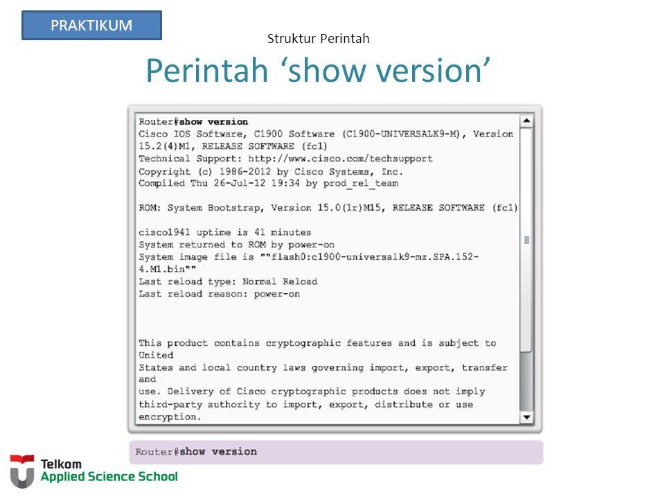 Struktur Perintah Perintah 'show version' PRAKTIKUM