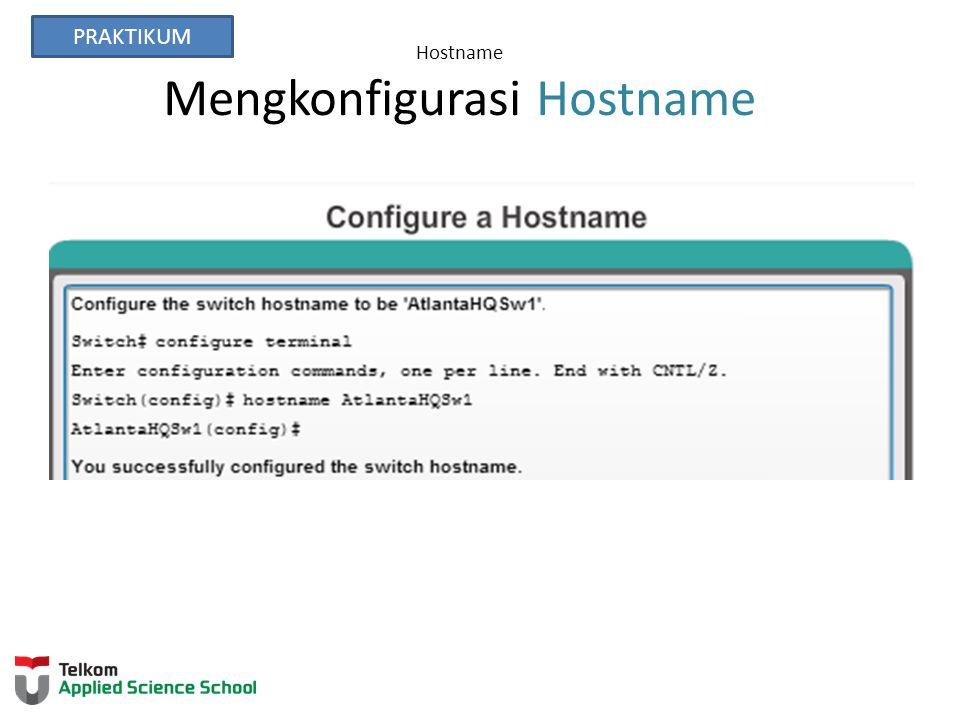 Hostname Mengkonfigurasi Hostname PRAKTIKUM