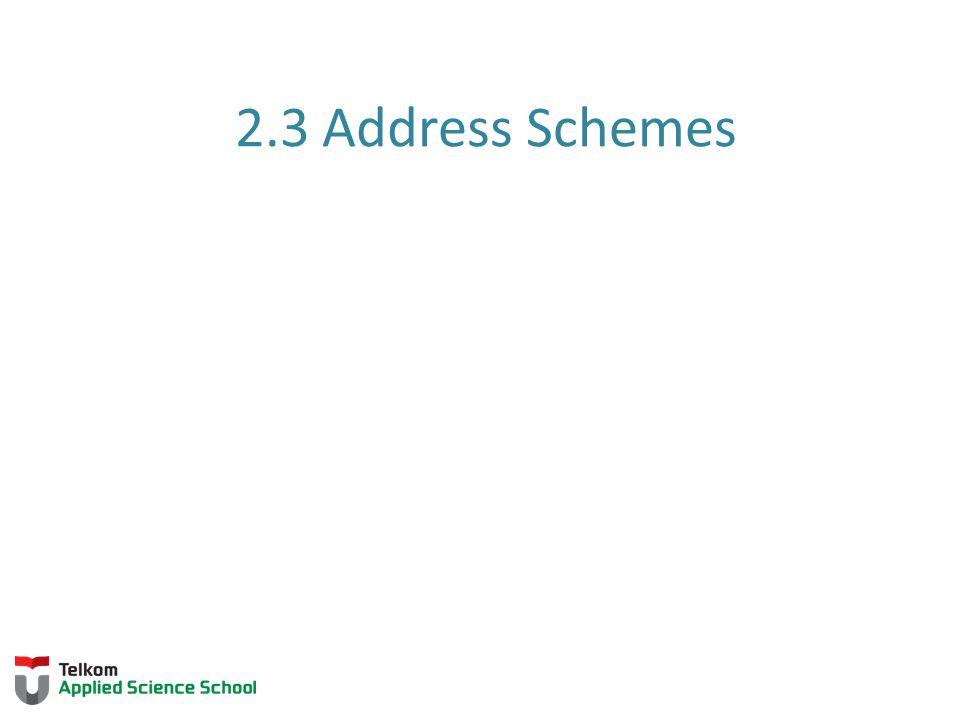 2.3 Address Schemes
