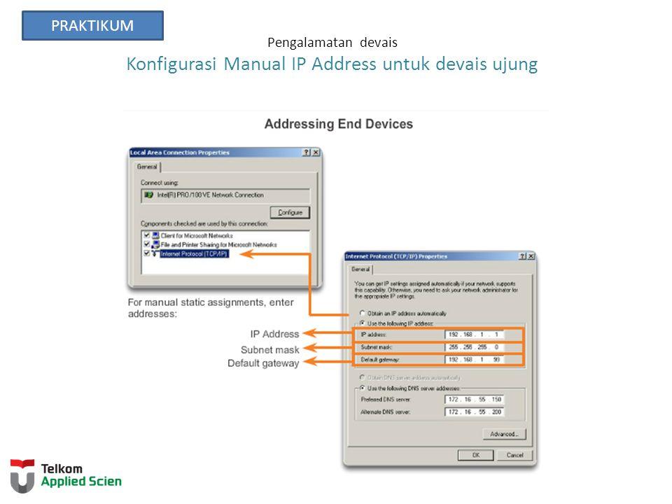 Pengalamatan devais Konfigurasi Manual IP Address untuk devais ujung PRAKTIKUM