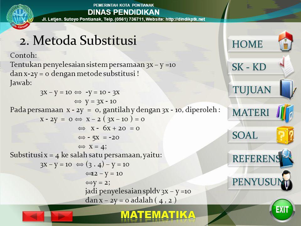PEMERINTAH KOTA PONTIANAK DINAS PENDIDIKAN Jl. Letjen. Sutoyo Pontianak, Telp. (0561) 736711, Website: http://dindikptk.net Penyelesaian SPLDV ; X + Y