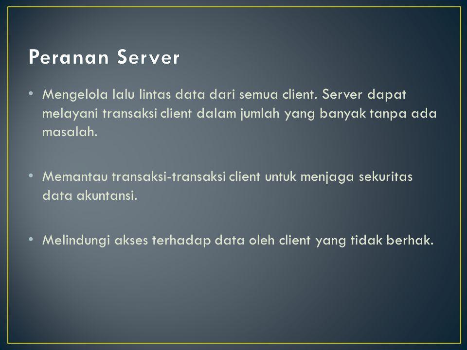 Mengelola lalu lintas data dari semua client.