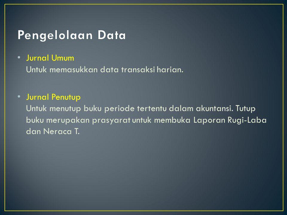 Jurnal Umum Untuk memasukkan data transaksi harian.