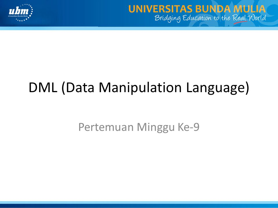 DML (Data Manipulation Language) Pertemuan Minggu Ke-9