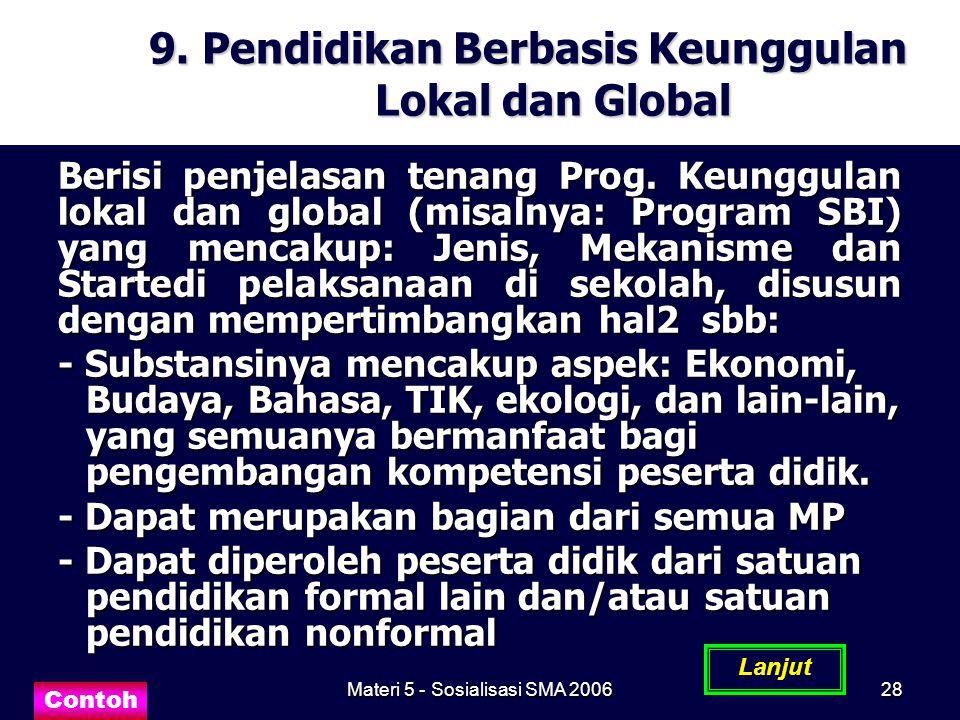 Materi 5 - Sosialisasi SMA 200628 9. Pendidikan Berbasis Keunggulan Lokal dan Global Berisi penjelasan tenang Prog. Keunggulan lokal dan global (misal