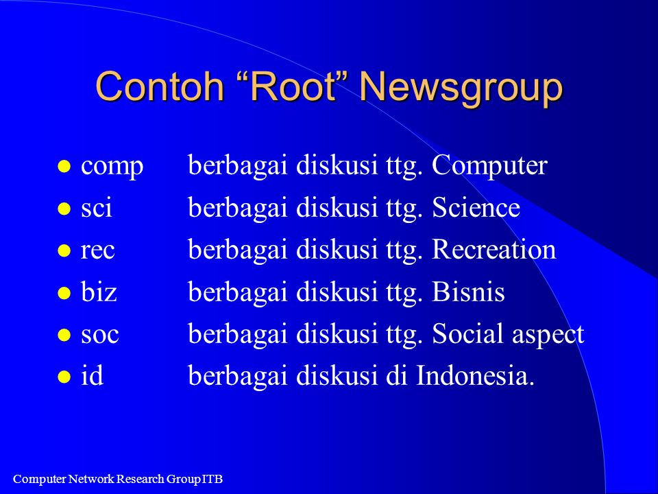 Computer Network Research Group ITB Contoh Root Newsgroup l compberbagai diskusi ttg.
