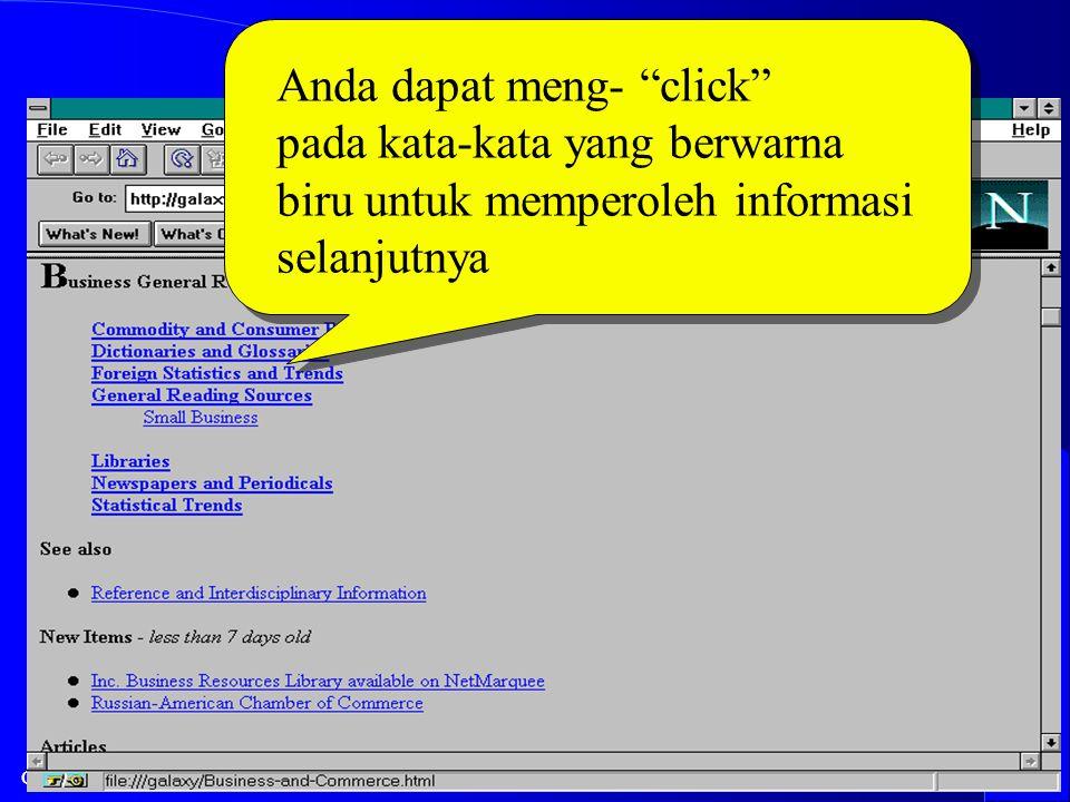 Computer Network Research Group ITB WWW Browser Anda dapat meng- click pada kata-kata yang berwarna biru untuk memperoleh informasi selanjutnya