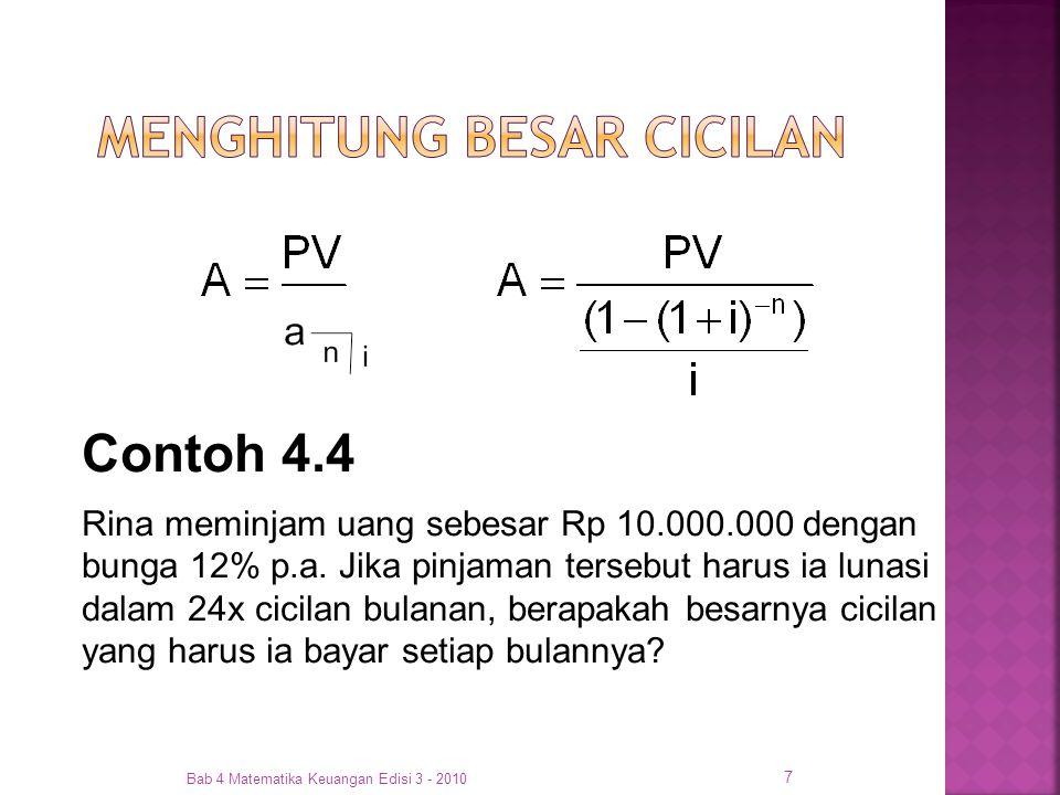 Bab 4 Matematika Keuangan Edisi 3 - 2010 18 Jawab: FV= Rp 500.000.000 n= 20 x 12 = 240 I=
