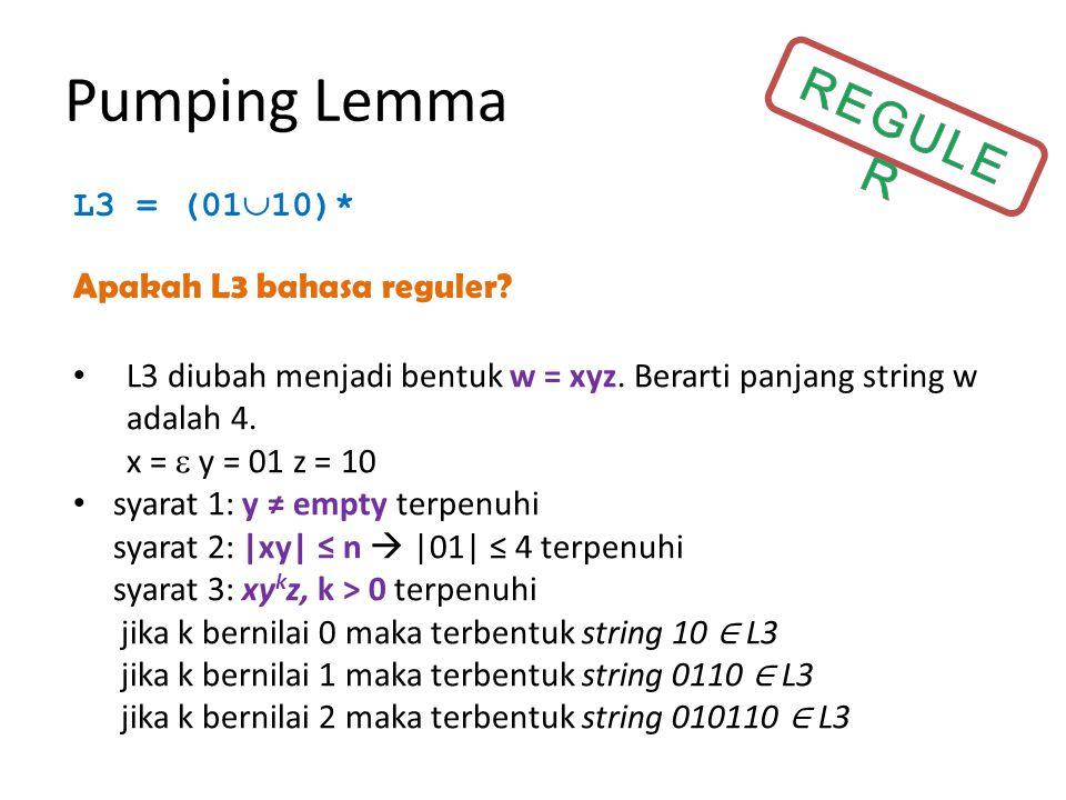 Pumping Lemma Language L4 = {0 n 1 n  n>0} Apakah L4 bahasa reguler.
