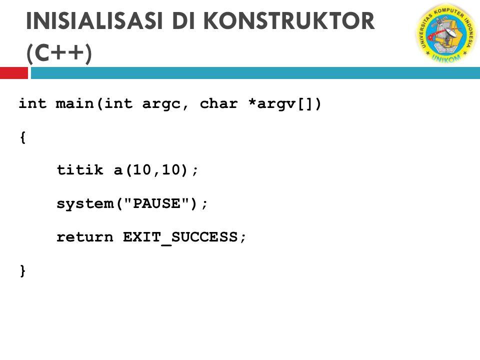 int main(int argc, char *argv[]) { titik a(10,10); system(