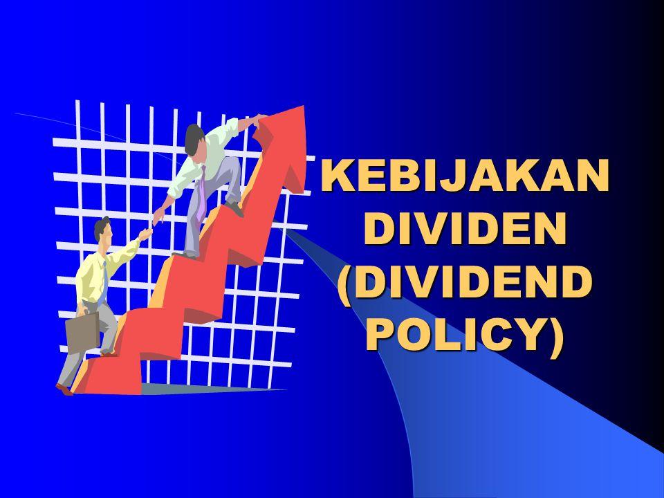 DIVIDEND PER SHARE Ukuran yang digunakan untuk menunjukkan besar dividen jika dikaitkan dengan saham Total Dividen DPS = Total Saham Beredar