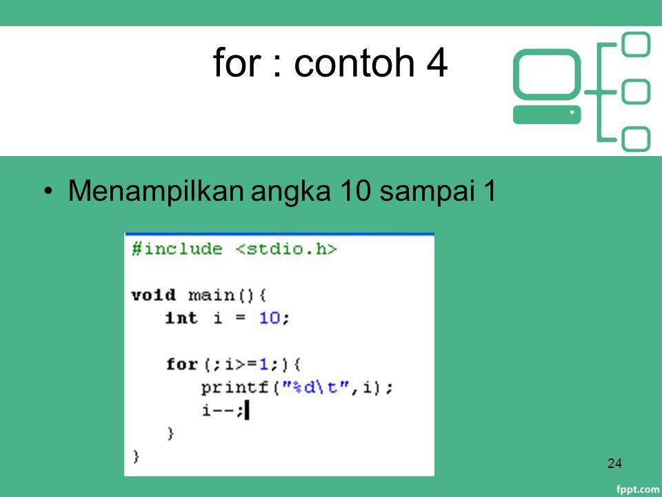 for : contoh 4 24 Menampilkan angka 10 sampai 1