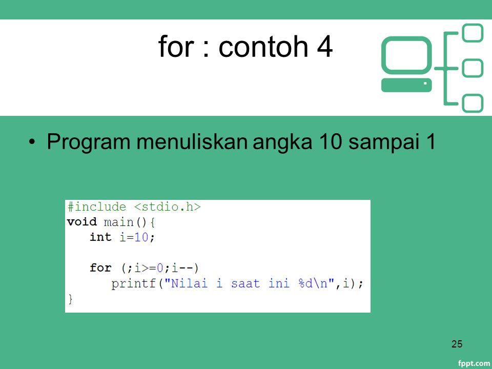 for : contoh 4 Program menuliskan angka 10 sampai 1 25