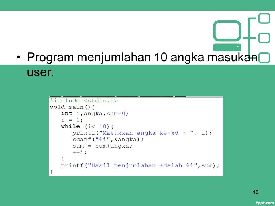 Program menjumlahan 10 angka masukan user. 48