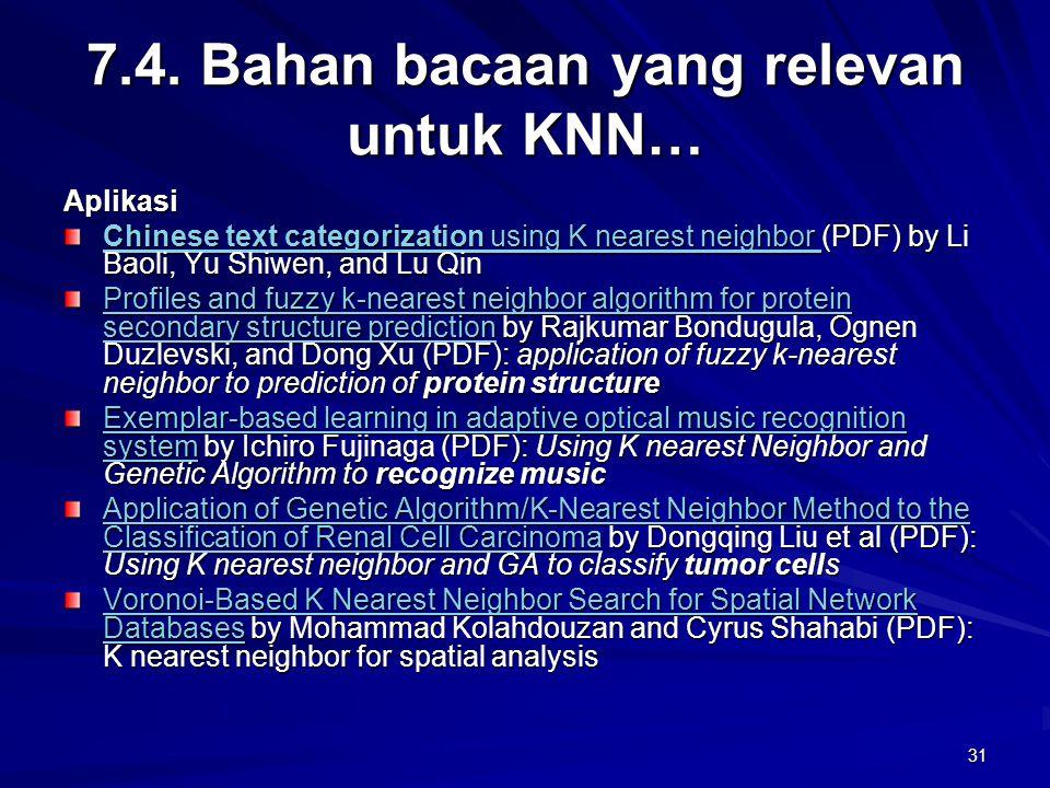 31 7.4. Bahan bacaan yang relevan untuk KNN… Aplikasi Chinese text categorization using K nearest neighbor Chinese text categorization using K nearest