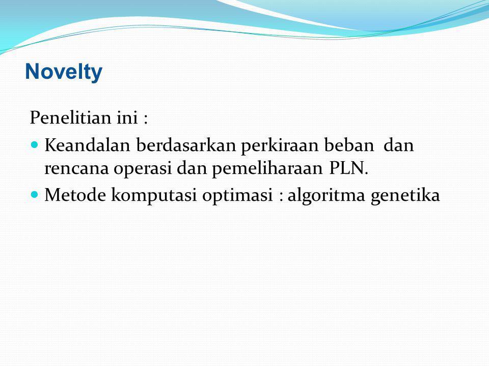 Penelitian ini : Keandalan berdasarkan perkiraan beban dan rencana operasi dan pemeliharaan PLN.